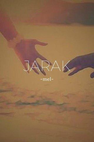 JARAK -mel-