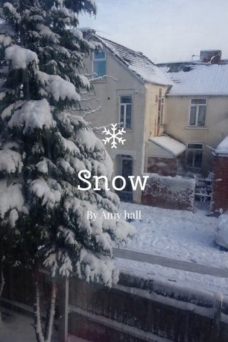 Snow By Amy hall