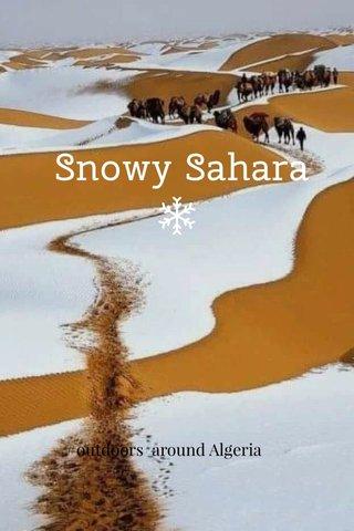 Snowy Sahara #outdoors around Algeria