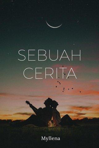 SEBUAH CERITA Myllena