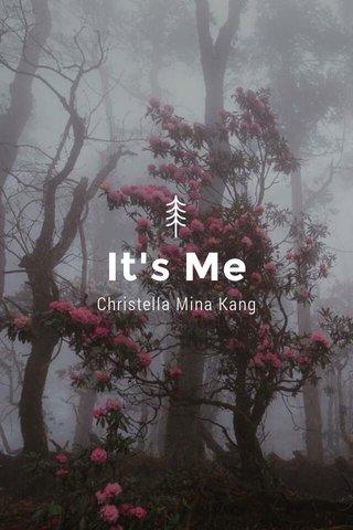 It's Me Christella Mina Kang