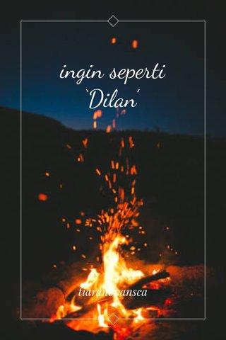 ingin seperti 'Dilan' tiaranovansca