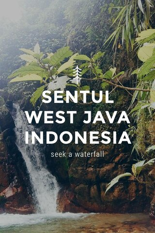 SENTUL WEST JAVA INDONESIA seek a waterfall