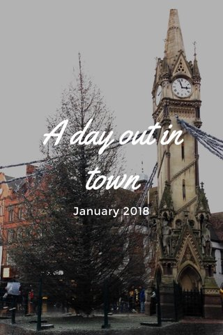 A day out in town January 2018