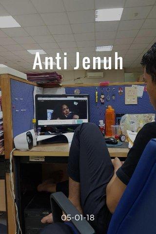 Anti Jenuh 05-01-18