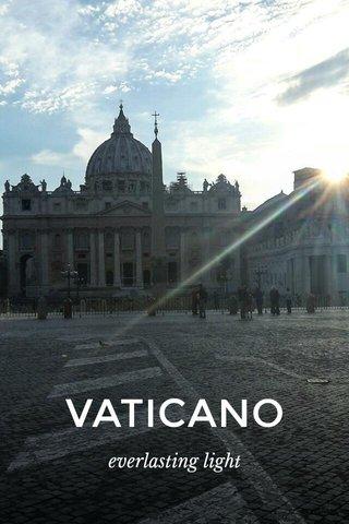 VATICANO everlasting light