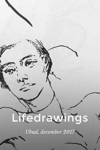 Lifedrawings Ubud, december 2017