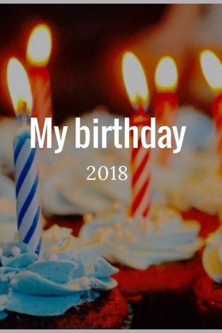 My birthday 2018