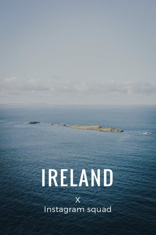 IRELAND X Instagram squad
