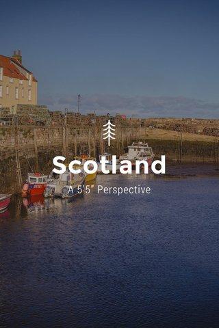 "Scotland A 5'5"" Perspective"