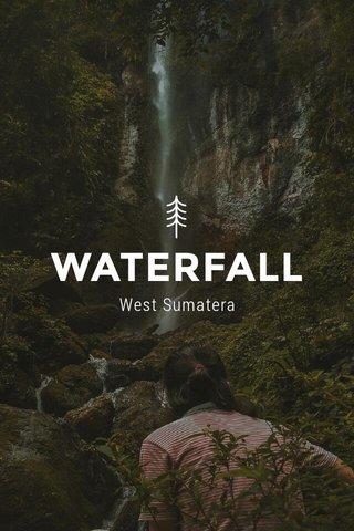 WATERFALL West Sumatera