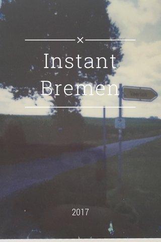 Instant Bremen 2017
