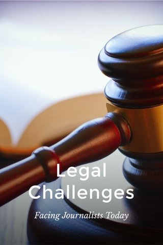 Legal Challenges Facing Journalists Today