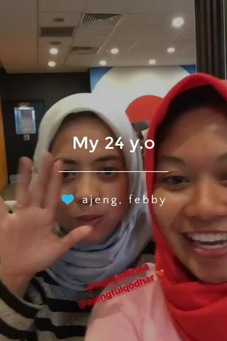 My 24 y.o 💙 ajeng, febby