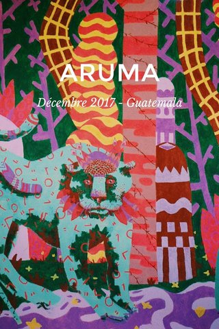 ARUMA Décembre 2017 - Guatemala