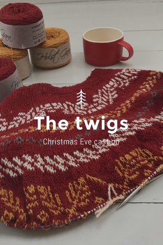 The twigs Christmas Eve cast-on