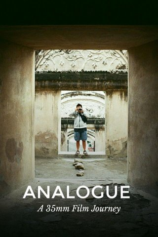 ANALOGUE A 35mm Film Journey