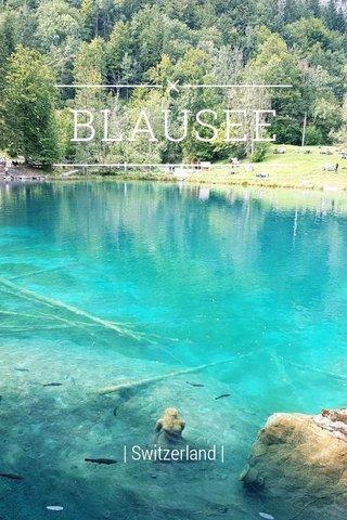 BLAUSEE | Switzerland |