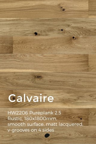 Calvaire HW2206 Pureplank 2.5 Rustic, 180x1800mm, smooth surface, matt lacquered, v-grooves on 4 sides