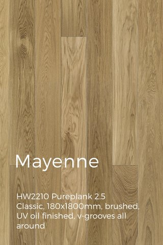 Mayenne HW2210 Pureplank 2.5 Classic, 180x1800mm, brushed, UV oil finished, v-grooves all around
