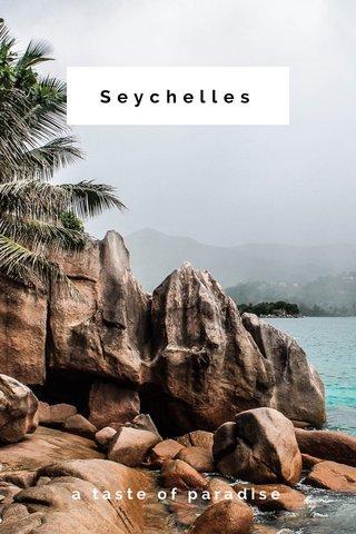 Seychelles a taste of paradise