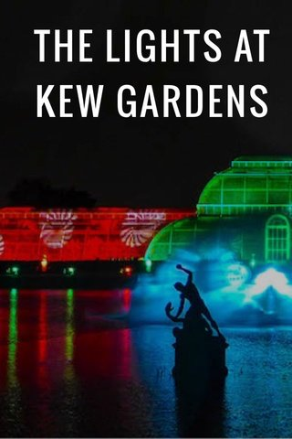THE LIGHTS AT KEW GARDENS