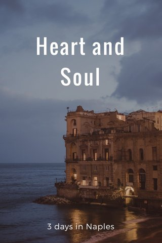 Heart and Soul 3 days in Naples