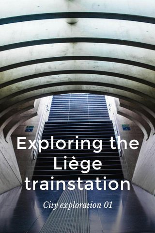 Exploring the Liège trainstation City exploration 01