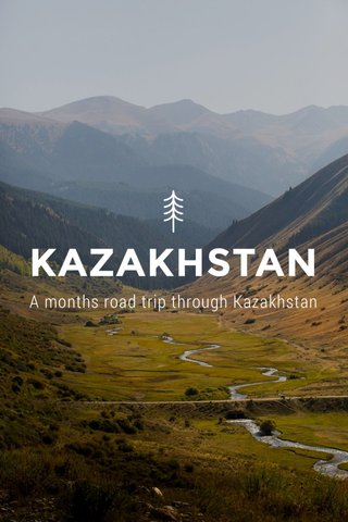 KAZAKHSTAN A months road trip through Kazakhstan