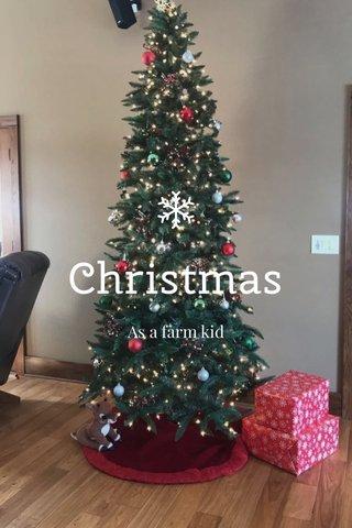 Christmas As a farm kid