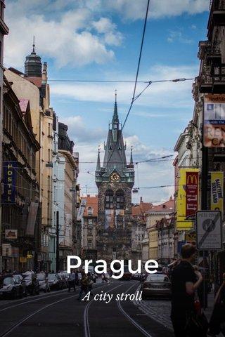 Prague A city stroll