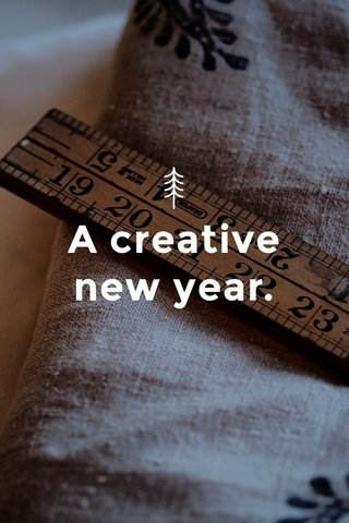 A creative new year.