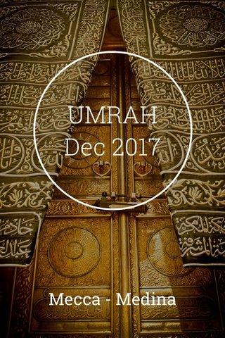 UMRAH Dec 2017 Mecca - Medina
