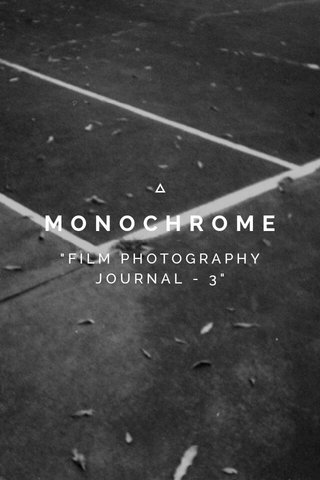 "MONOCHROME ""FILM PHOTOGRAPHY JOURNAL - 3"""