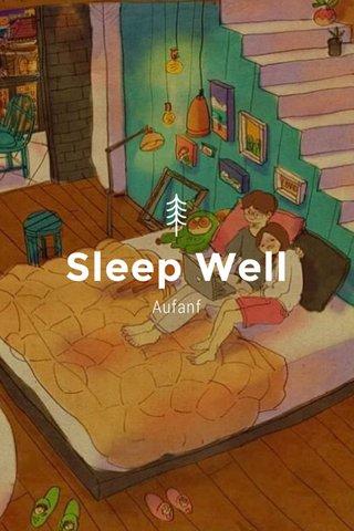 Sleep Well Aufanf