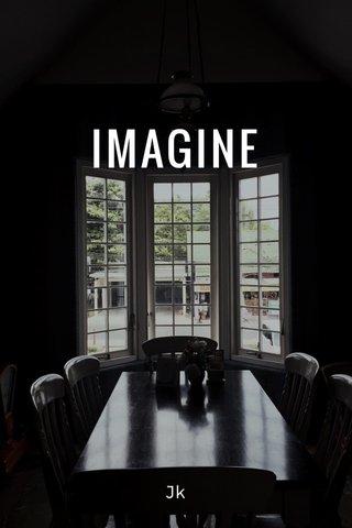 IMAGINE Jk