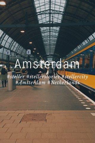 Amsterdam #steller #stellerstories #stellercity #Amsterdam #Netherlands