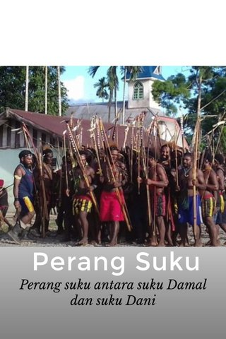 Perang Suku Perang suku antara suku Damal dan suku Dani