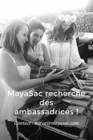 MayaSac recherche des ambassadrices ! Contact : maya@mayasac.com