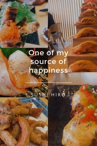 One of my source of happiness SUSHI HIRO
