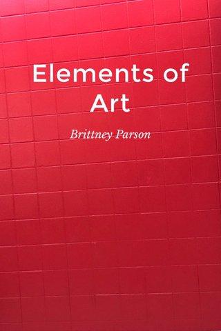 Elements of Art Brittney Parson