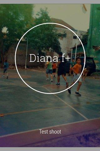 Diana f+ Test shoot