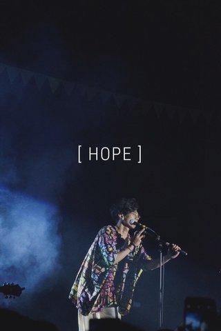 [ HOPE ]