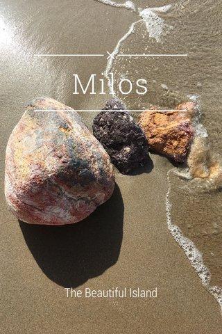 Milos The Beautiful Island