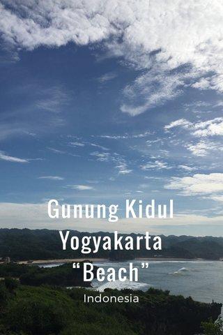 """Gunung Kidul Yogyakarta """"Beach"""" Indonesia"""