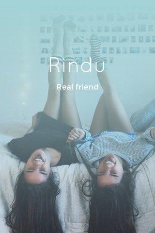 Rindu Real friend