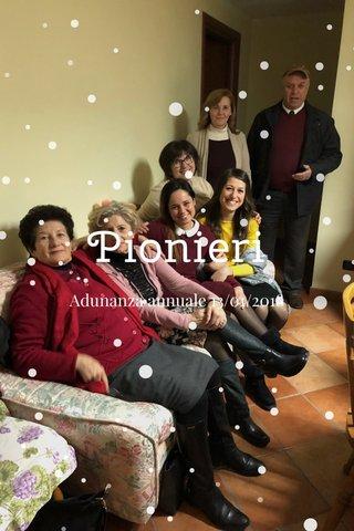 Pionieri Adunanza annuale 13/01/2018