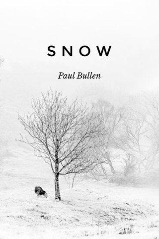 SNOW Paul Bullen