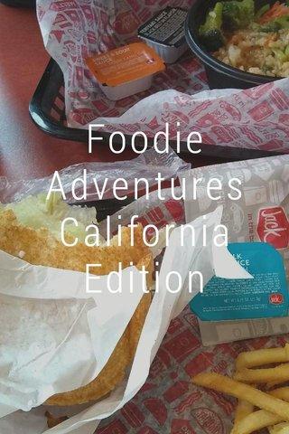 Foodie Adventures California Edition