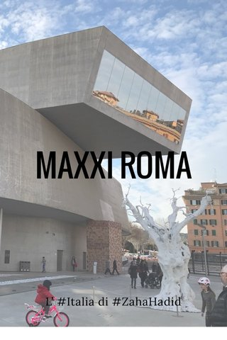 MAXXI ROMA L' #Italia di #ZahaHadid